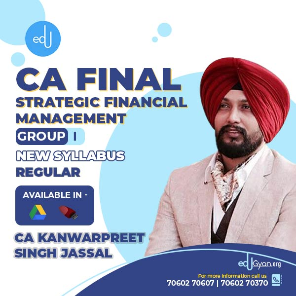CA Final Strategic Financial Management By CA Kanwarpreet Singh