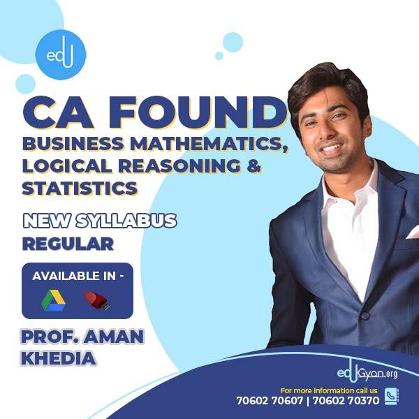 CA Foundation Bus. Math. Logical Reasoning & Stats By Prof Aman Khedia