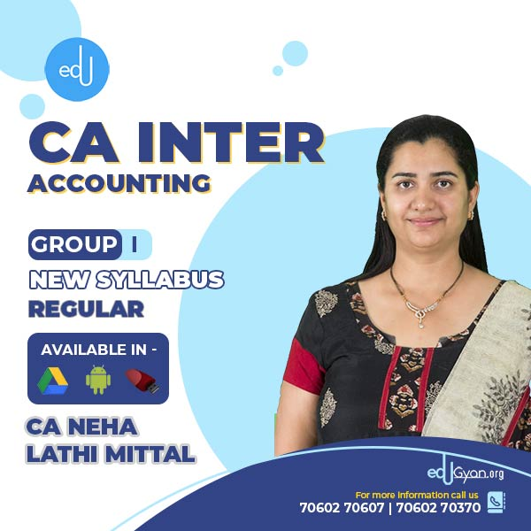 CA Inter Accounting By CA Neha Lathi Mittal
