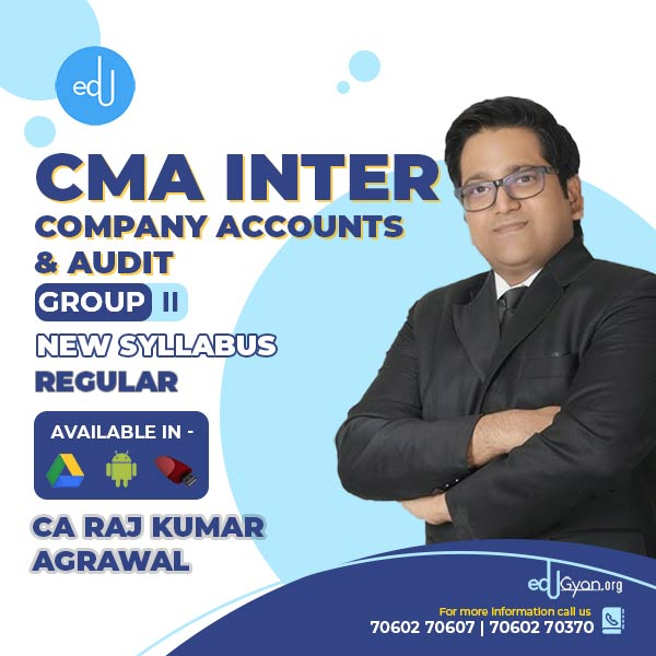 CMA Inter Company Accounts & Audit By CA Raj K Agrawal