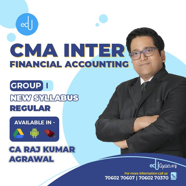 CMA Inter Financial Accounting By CA Raj K Agrawal