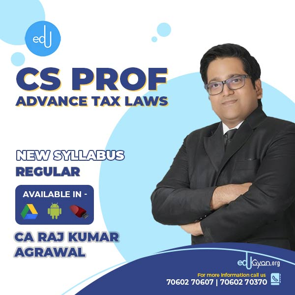 CS Professional Advance Tax Laws By CA Raj K Agrawal