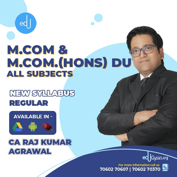 M.Com & M.Com.(Hons) DU - All Subjects By CA Raj K Agrawal