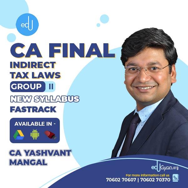 CA Final Indirect Tax Laws Fast Track By CA Yashvant Mangal