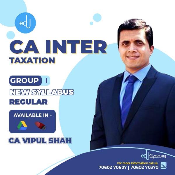CA Inter Taxation By CMA Vipul Shah