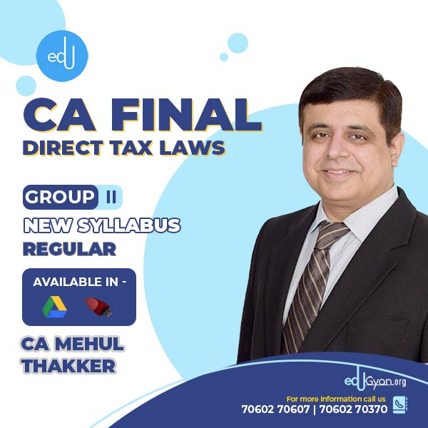 CA Final Direct Tax Laws By CA Mehul Thakker