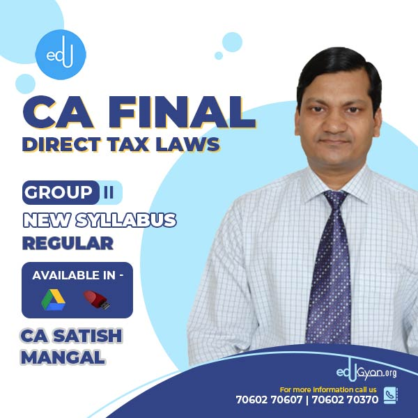CA Final Direct Tax Laws By CA Satish Mangal
