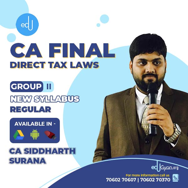 CA Final Direct Tax Laws By CA Siddharth Surana