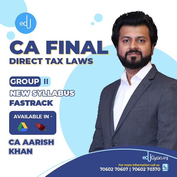 CA Final Direct Tax Laws Fast Track By CA Aarish Khan