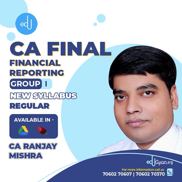 CA Final Financial Reporting By CA Ranjay Mishra
