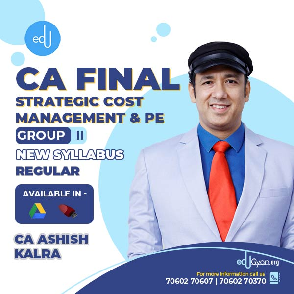 CA Final Strategic Cost Management & PE By CA Ashish Kalra