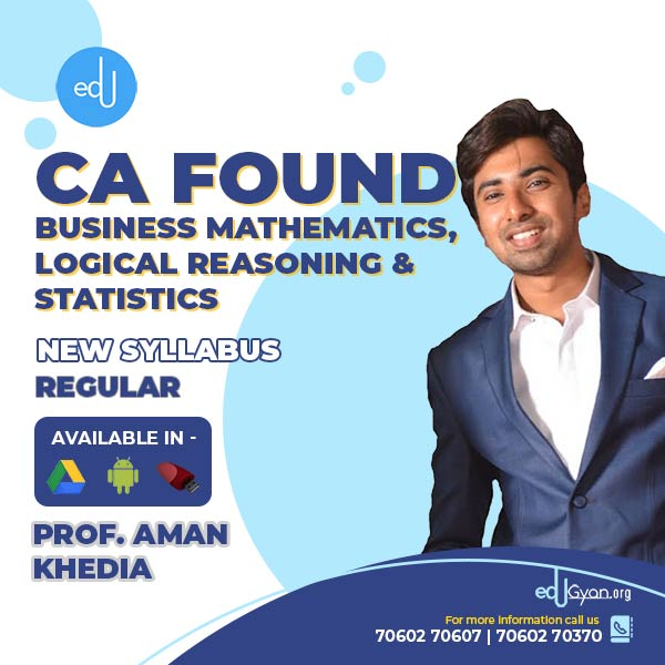 CA Foundation Bus. Math. Logical Reasoning & Stats By Prof Aman Khedia