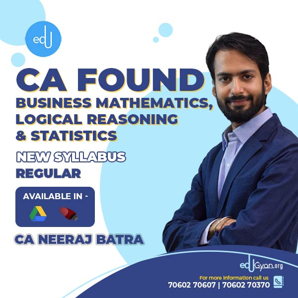 CA Foundation Bus. Math. Logical Reasoning & Stats By CA Neeraj Batra