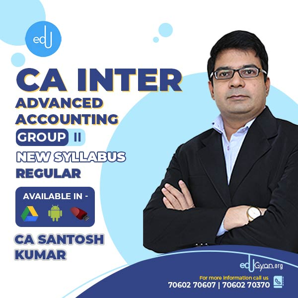 CA Inter Advanced Accounting By CA CMA Santosh Kumar