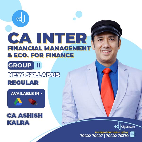 CA Inter Financial Mgt. & Eco. For Finance By CA Ashish Kalra