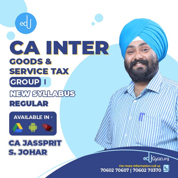 CA Inter Goods & Service Tax By CA Jassprit S Johar