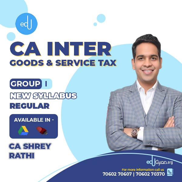 CA Inter Goods & Service Tax By CA Shrey Rathi