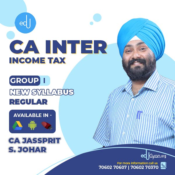 CA Inter Income Tax By CA Jassprit S Johar
