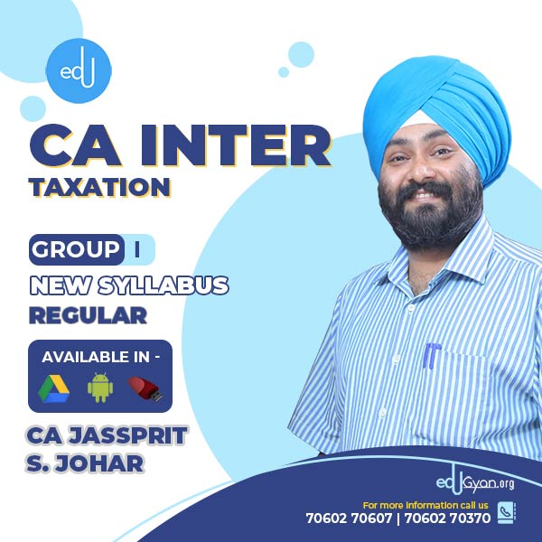 CA Inter Taxation By CA Jassprit S Johar