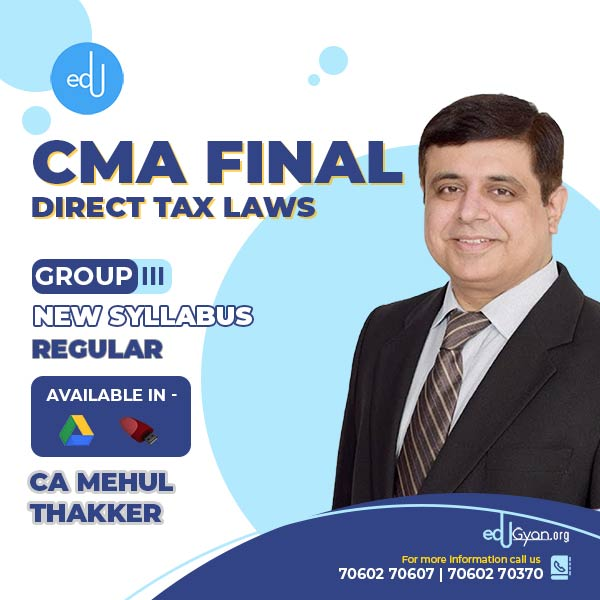 CMA Final Direct Tax Laws By CA Mehul Thakker