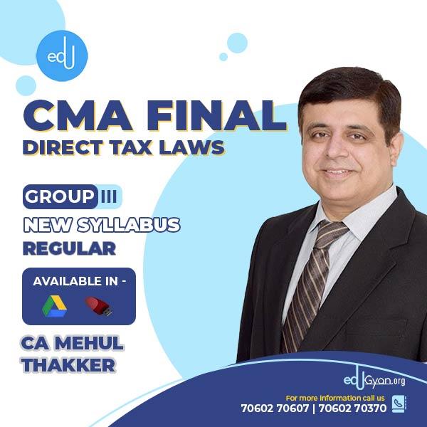 CMA Final Direct Tax Laws By CA Mehul Thakker