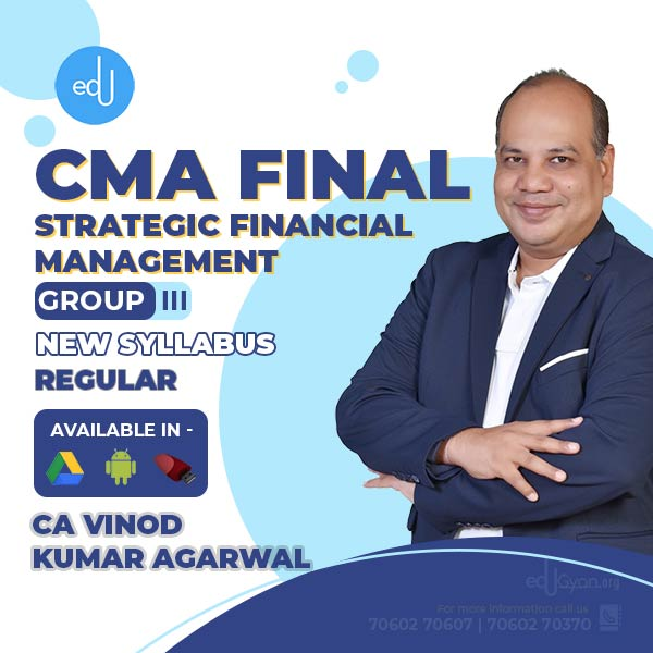 CMA Final Strategic Financial Management By CA Vinod Kumar Agarwal