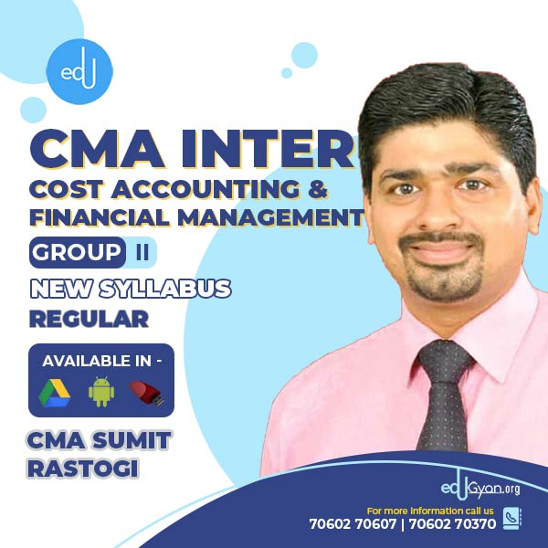 CMA Inter Cost Accounting & Fin. Management By CMA Sumit Rastogi