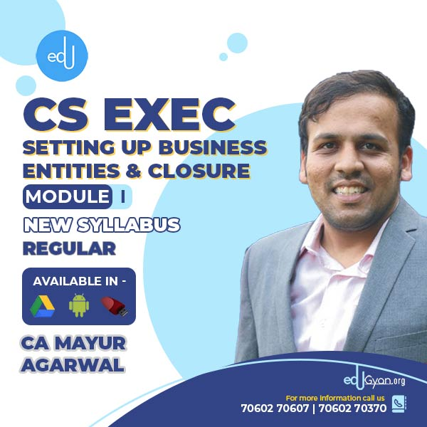 CS Executive Setting Up Business Entities & Closure By CA Mayur Agarwal