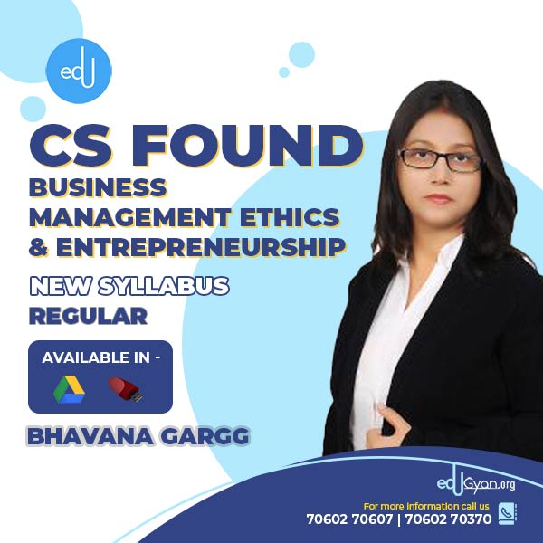 CS Foundation Bus. Management, Ethics & Enterp. By Bhavana Gargg