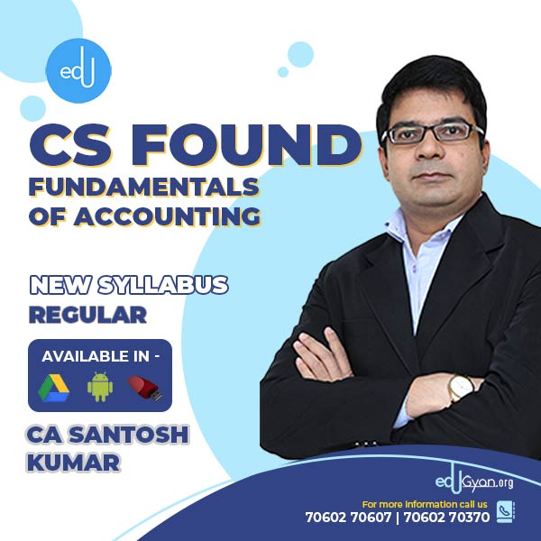 CS Foundation Fundamentals Of Accounting By CA Santosh Kumar