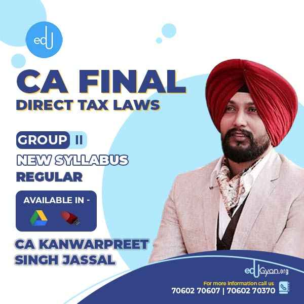 CA Final Direct Tax Laws By CA Kanwarpreet Singh Jassal