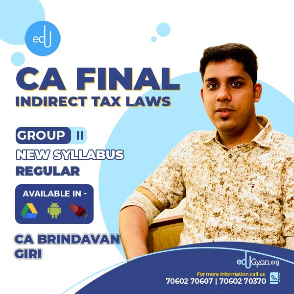 CA Final Indirect Tax Laws By CA Brindavan Giri