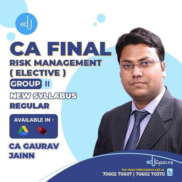 CA Final Risk Management Elective By CA Gaurav Jainn