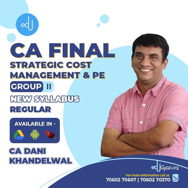 CA Final Strategic Cost Management & PE By CA Dani Khandelwal