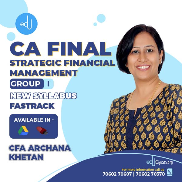 CA Final Strategic Financial Management Fast Track By CFA Archana Khetan