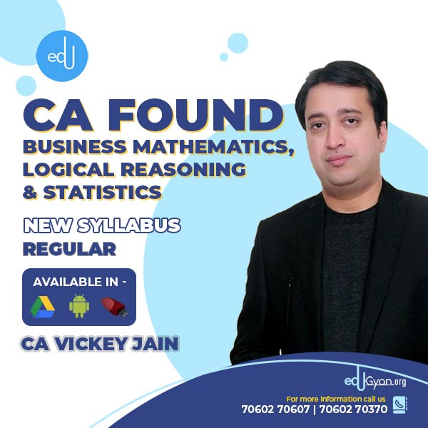CA Foundation Bus. Mathematics, Logical Reasoning & Statistics By CA Vickey Jain