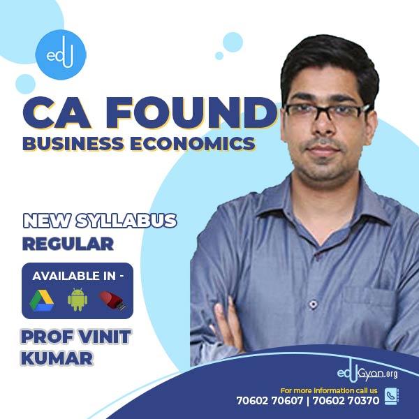 CA Foundation Business Economics By Prof Vinit Kumar