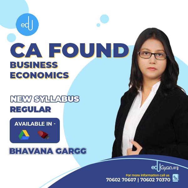 CA Foundation Business Economics Only By Bhavana Gargg