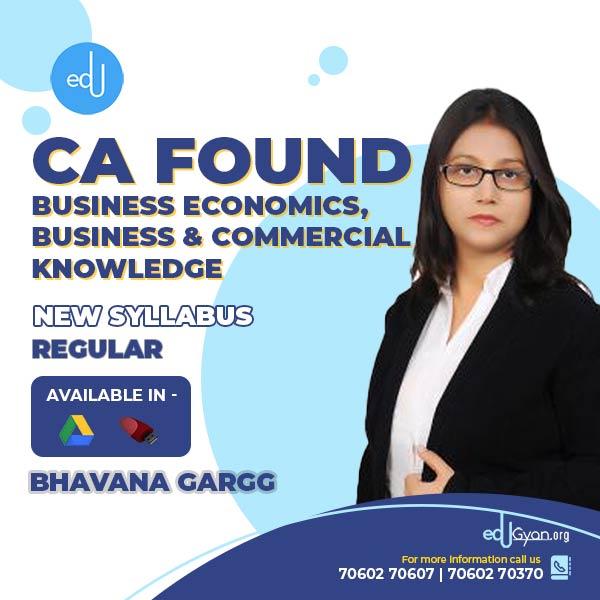 CA Foundation Business Economics & BCK By Bhavana Gargg