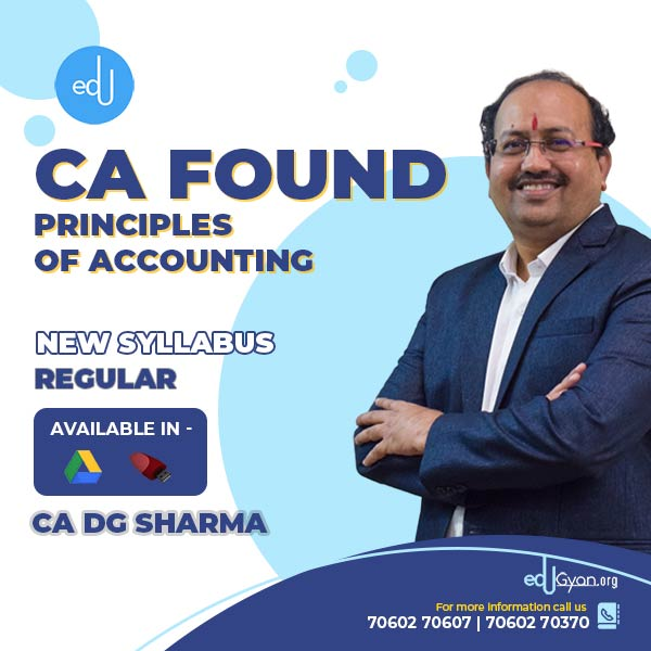 CA Foundation Principles of Accounting By CA DG Sharma