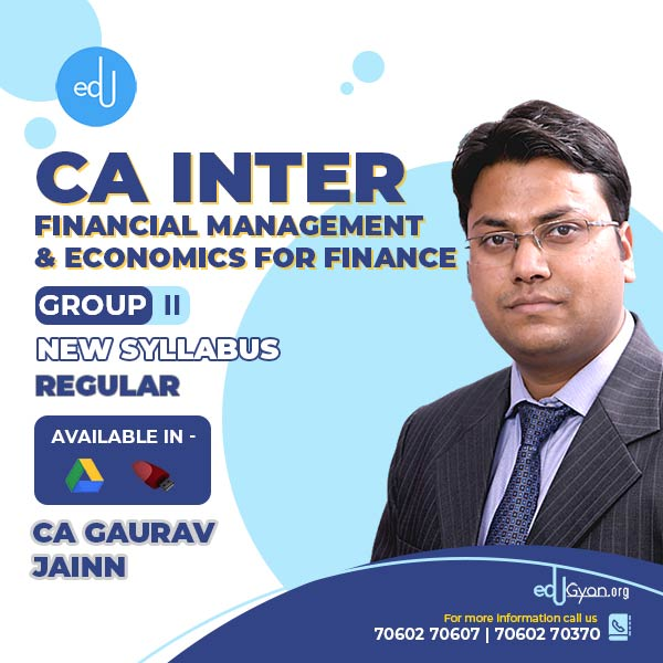 CA Inter Fin. Management & Eco. For Finance By CA Gaurav Jainn