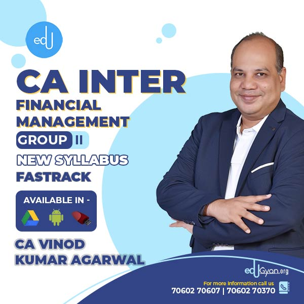 CA Inter Financial Management Fast Track By CA Vinod Kumar Agarwal