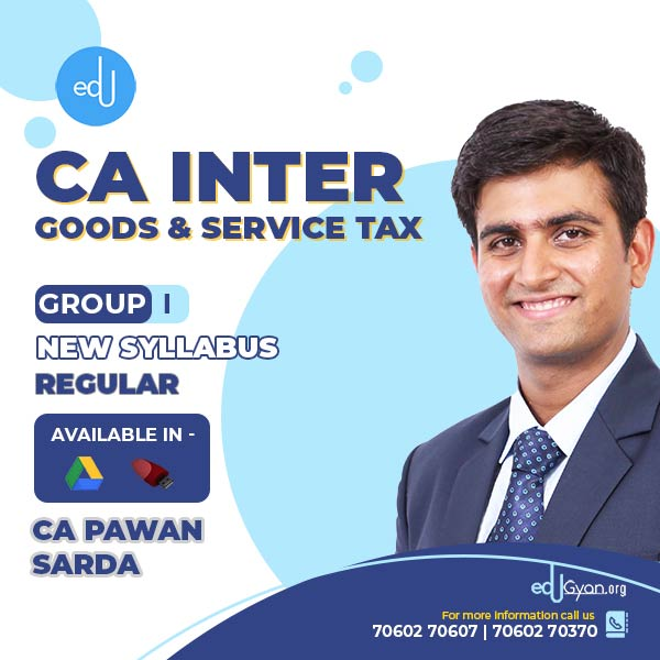 CA Inter Goods & Service Tax By CA Pawan Sarda