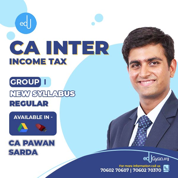 CA Inter Income Tax By CA Pawan Sarda