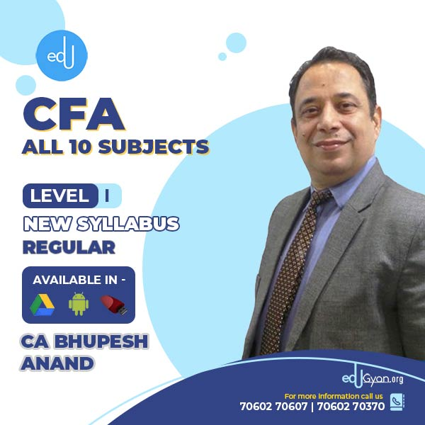 CFA Level I Video Lectures By CA Bhupesh Anand (All 10 Subjects)