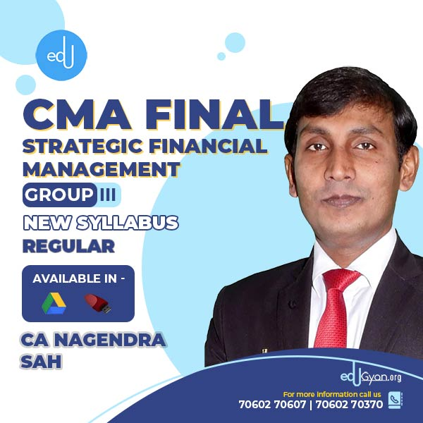 CMA Final Strategic Financial Management By CA Nagendra Sah