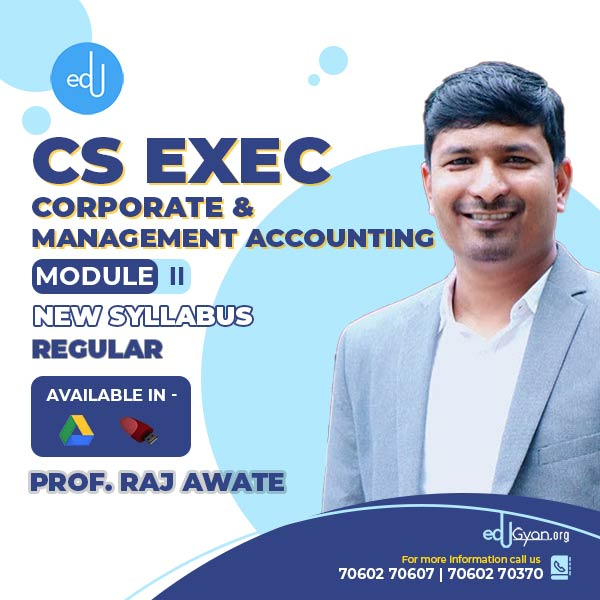 CS Executive Corporate & Management Accounting By Prof Raj Awate