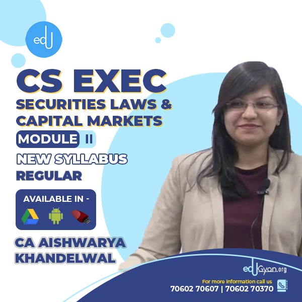 CS Executive Securities Laws & Capital Markets By CA Aishwarya Khandelwal