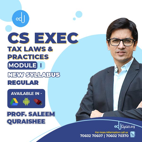 CS Executive Tax Laws & Practices By Prof. Saleem Quraishee