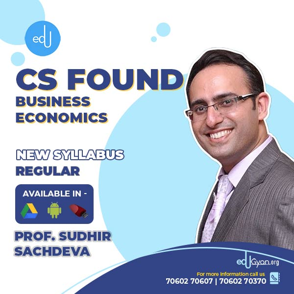 CS Foundation Business Economics Only By Prof Sudhir Sachdeva